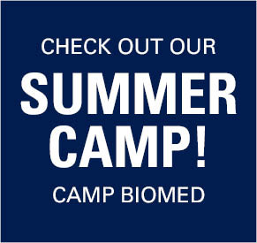 Check out our Summer Camp! Camp BioMed