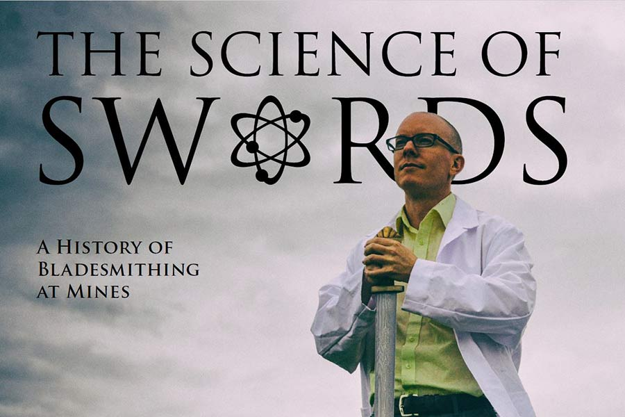 The Science of Swords - a History of Bladesmithing at Mines